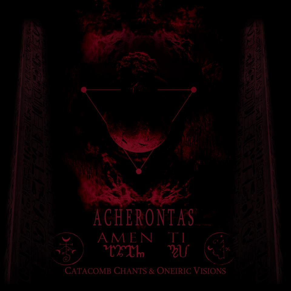 Amen Ti - Catacomb Chants & Oneiric Visions