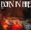 Born in Fire vol 1