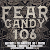 Fear Candy 106