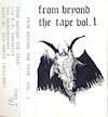 From Beyond The Tape Vol. 1