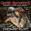 Gothic Romance 6 - The Best Goth Love Songs