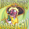 Infectious Grooves – Mas Borracho
