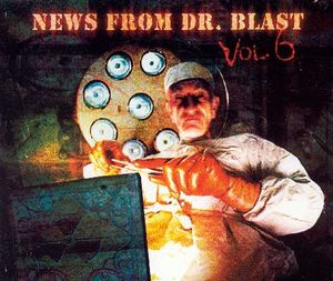 News From Dr. Blast - Vol. 6