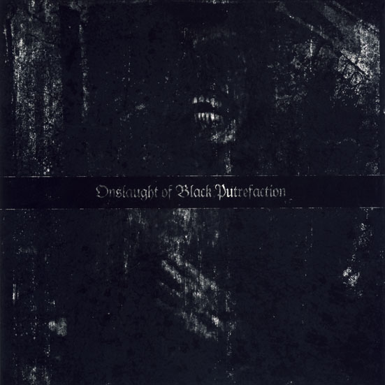 Onslaught of Black Putrefaction