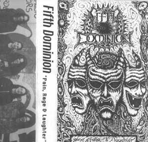 Pain, Rage & Laughter (as Fifth Dominion) (demo)