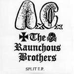 Split with The Raunchous Brothers