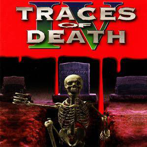 Traces Of Death IV